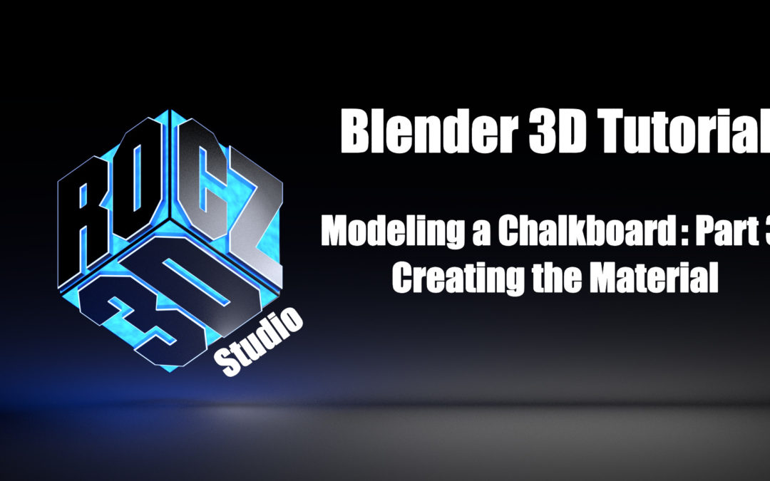 Blender 3D Tutorial: Modeling a Chalkboard Part 3
